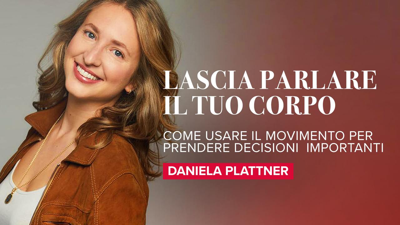 come prendere una decisione con Daniela Plattner